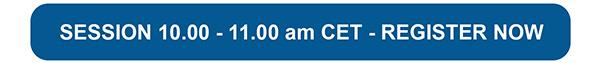 SESSION 10.00 - 11.00 am CET - REGISTER NOW