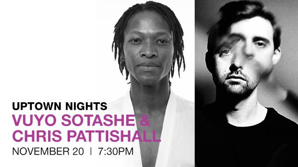 Uptown Nights: Vuyo Sotashe and Chris Pattishall